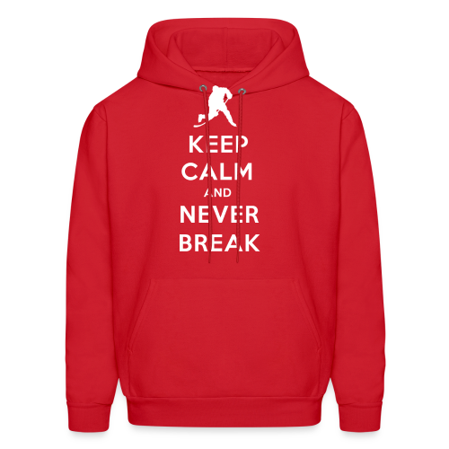 Keep Calm And Never Break Hoodie - Men's Hoodie