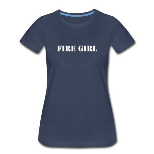 FIRE GIRL - Women's Premium T-Shirt