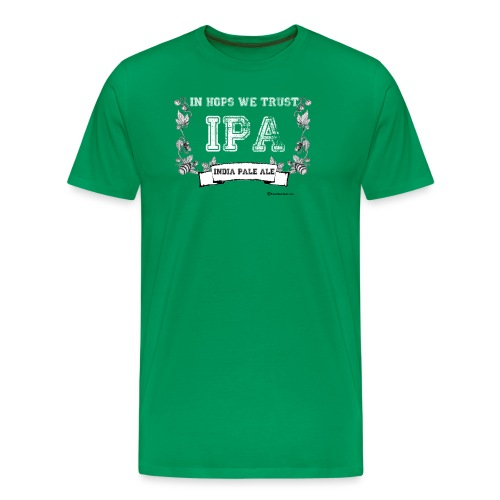 In Hops We Trust Men's Premium T-Shirt - Men's Premium T-Shirt