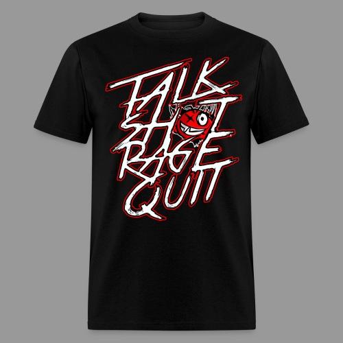 Men's Talk Sh*t Rage Quit Shirt - Men's T-Shirt