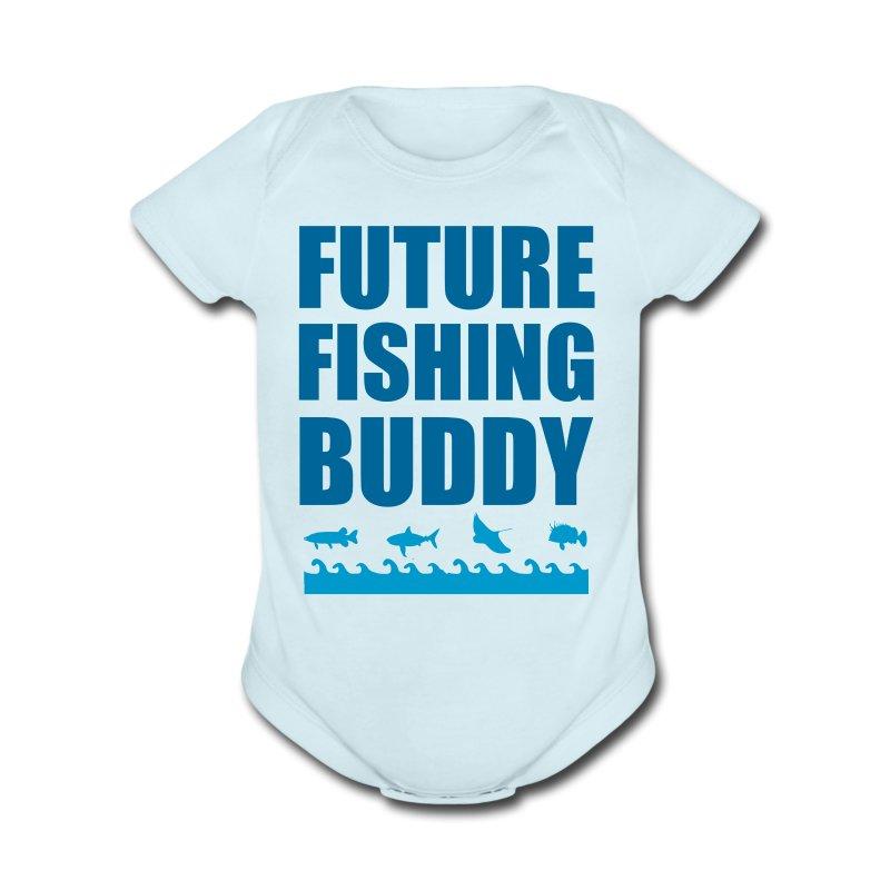 Future fishing buddy one piece spreadshirt for Baby fishing shirts