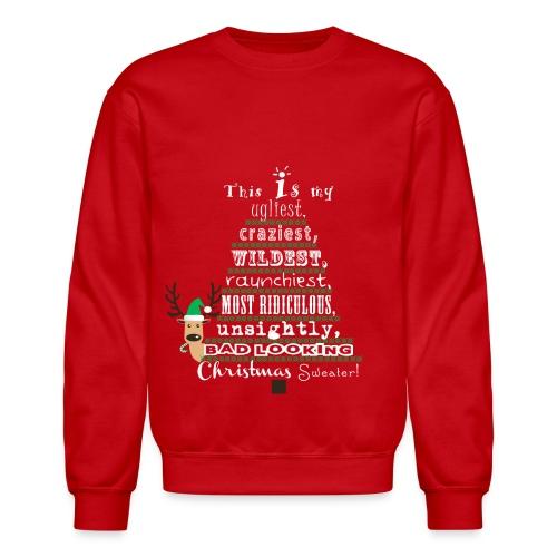 Ugly Christmas Sweater Shirt - Crewneck Sweatshirt