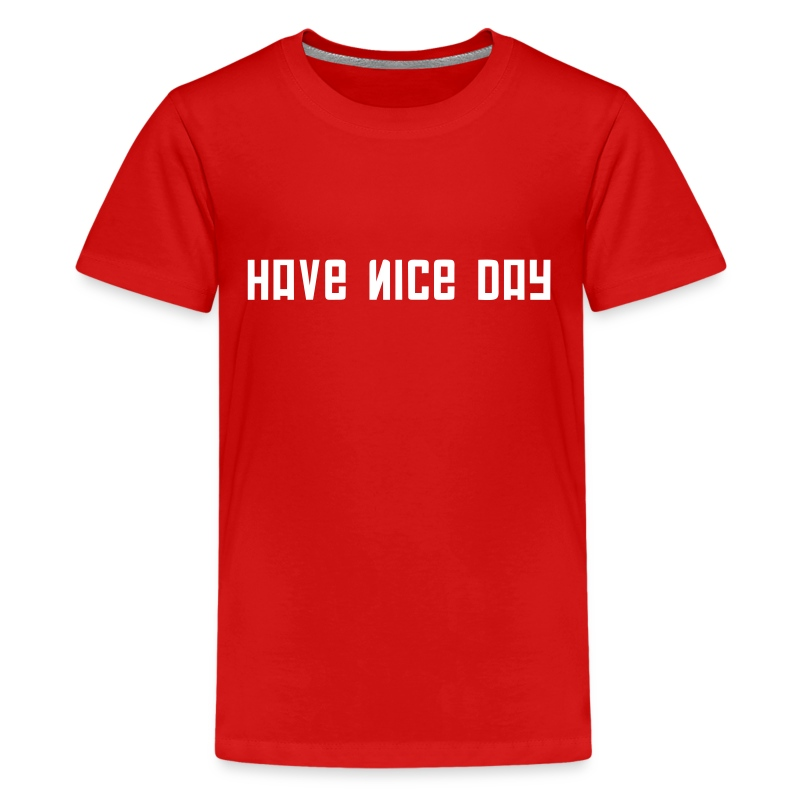 Kids Tee: Have Nice Day - Kids' Premium T-Shirt