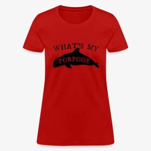 What's My Porpoise - Women's T-Shirt