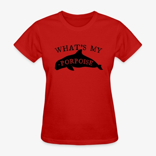 What's My Porpoise - Women's T-Shirt