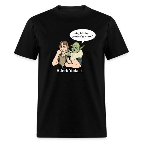 A Jerk Yoda Is - Men's T-Shirt