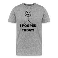 T-Shirts ~ Men's Premium T-Shirt ~ I Pooped Today