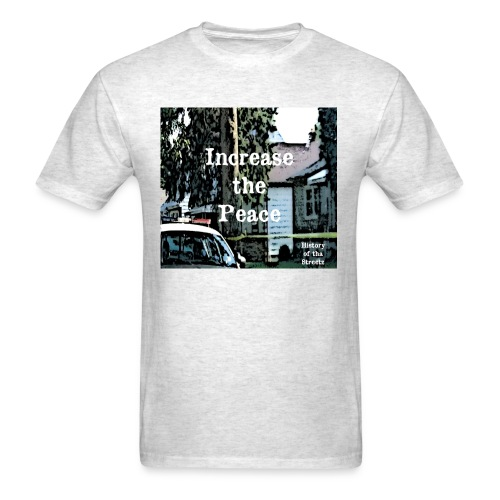 Increase the Peace - Men's T-Shirt