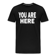 T-Shirts ~ Men's Premium T-Shirt ~ You Are Here