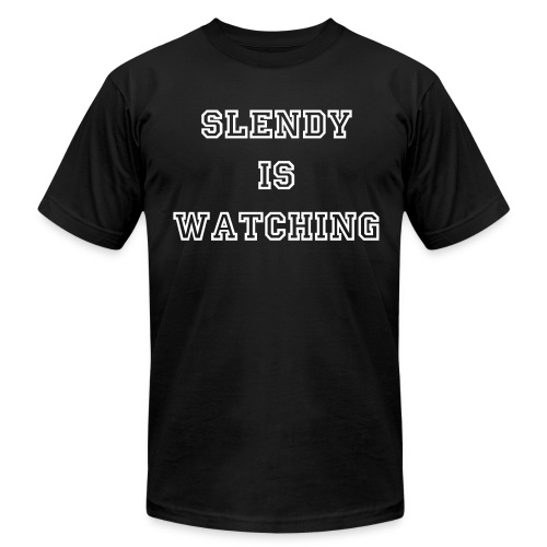 Men's SLENDY IS WATCHING White Letters American Apparel T-Shirt - Men's  Jersey T-Shirt