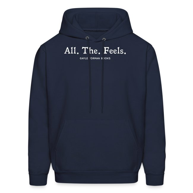 All The Feels Men's Hoodie