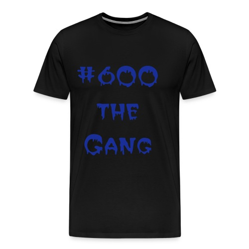 600 the gang premium T-shirt  - Men's Premium T-Shirt