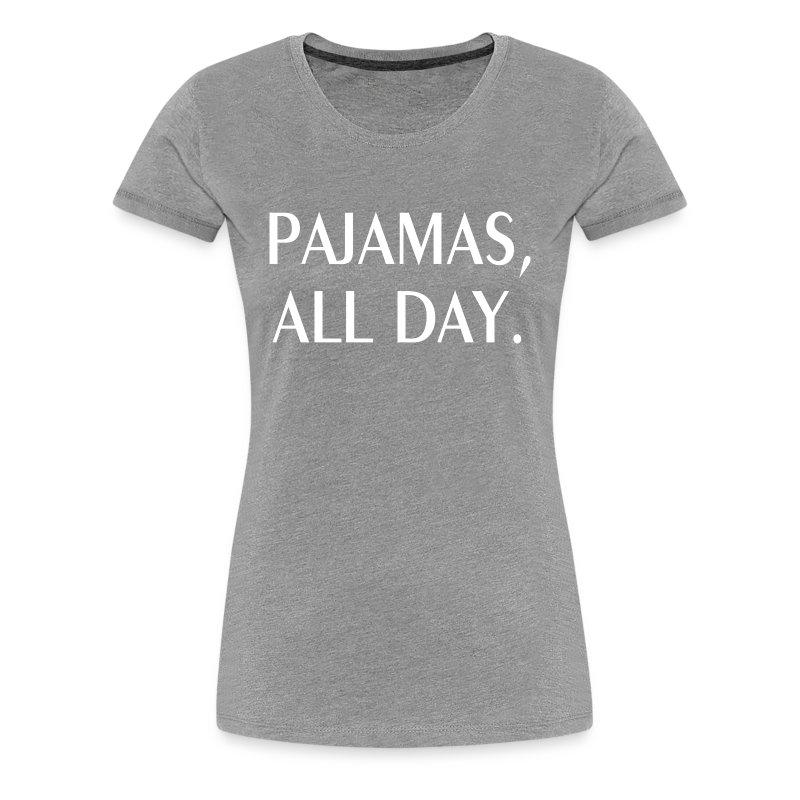 Pajamas All Day Tee T Shirt Spreadshirt