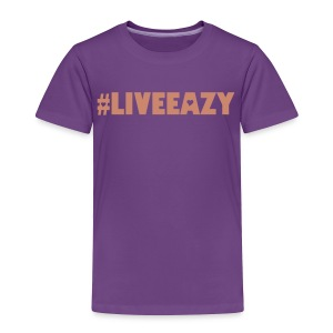 Kid's Live Eazy Too - Toddler Premium T-Shirt