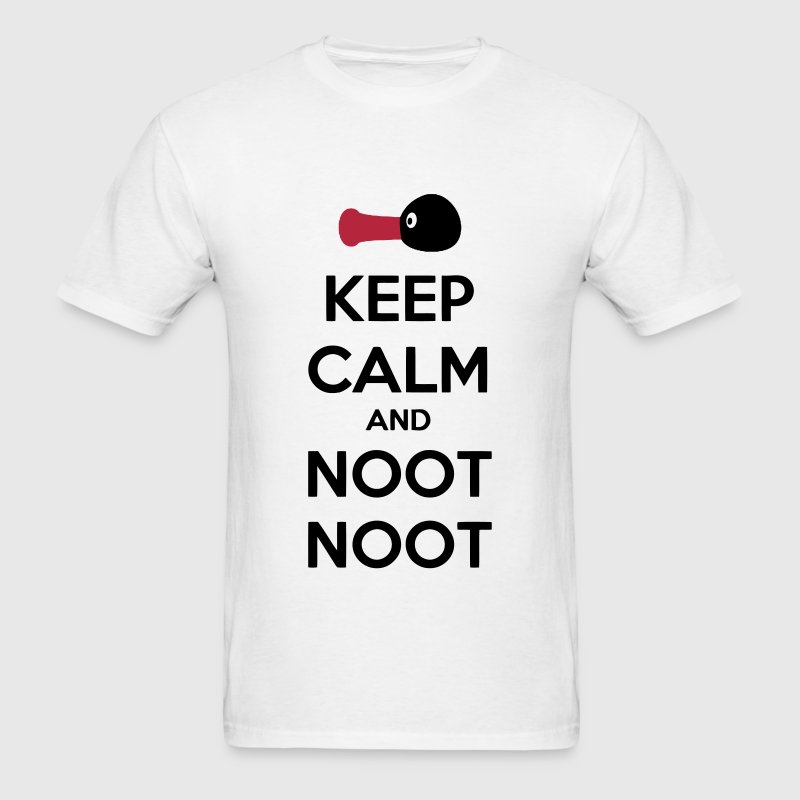 Keep Calm And Noot Noot T-Shirts - Men's T-Shirt