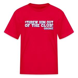 Threw Him Out - Kids' T-Shirt