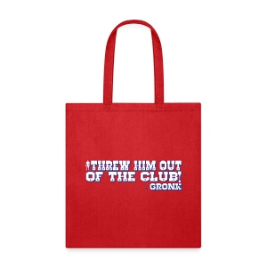 Threw Him Out - Tote Bag