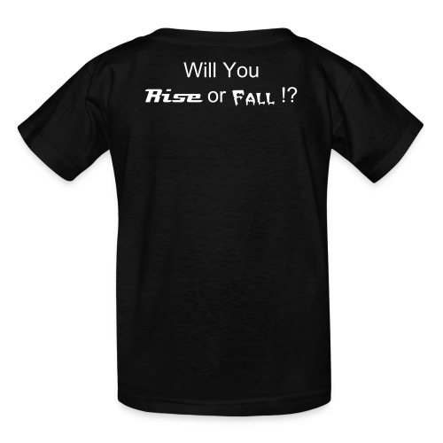 Will You Rise Or Fall Tee (White lettering) - Kids' T-Shirt