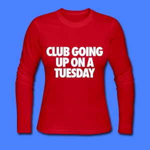 Club Going Up On A Tuesday Long Sleeve Shirts - Women's Long Sleeve Jersey T-Shirt
