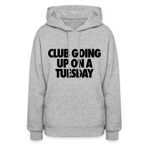 Club Going Up On A Tuesday Hoodies - Women's Hoodie