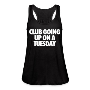 Club Going Up On A Tuesday Tanks - Women's Flowy Tank Top by Bella