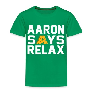 Aaron Says Relax - Toddler Premium T-Shirt