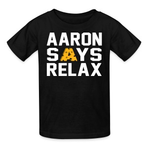 Aaron Says Relax - Kids' T-Shirt