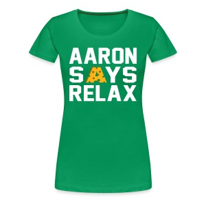 Aaron Says Relax - Women's Premium T-Shirt