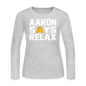 Aaron Says Relax - Women's Long Sleeve Jersey T-Shirt