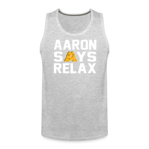 Aaron Says Relax - Men's Premium Tank