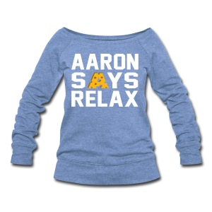Aaron Says Relax - Women's Wideneck Sweatshirt