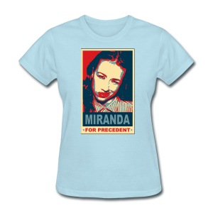 Miranda for Precedent - Women's T-Shirt