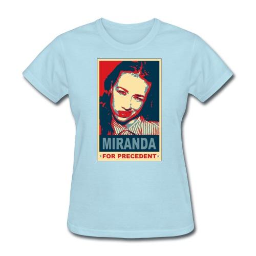 Miranda for Precedent - Women's T-Shirt