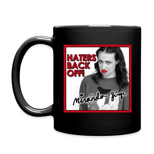 Haters Back Off!  - Full Color Mug