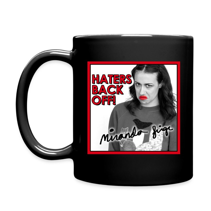 Haters Back Off!  - Full Color Mug