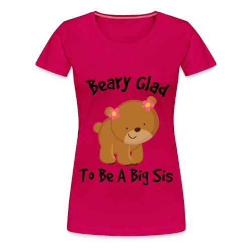 Beary Glad To Be A Sis Women's T-Shirt - Women's Premium T-Shirt