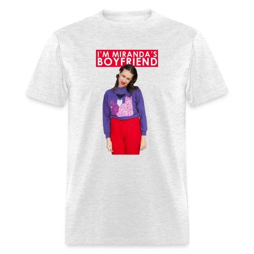 I'm Miranda's Boyfriend - Men's T-Shirt