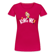 T-Shirts ~ Women's Premium T-Shirt ~ King Me! - Ladies