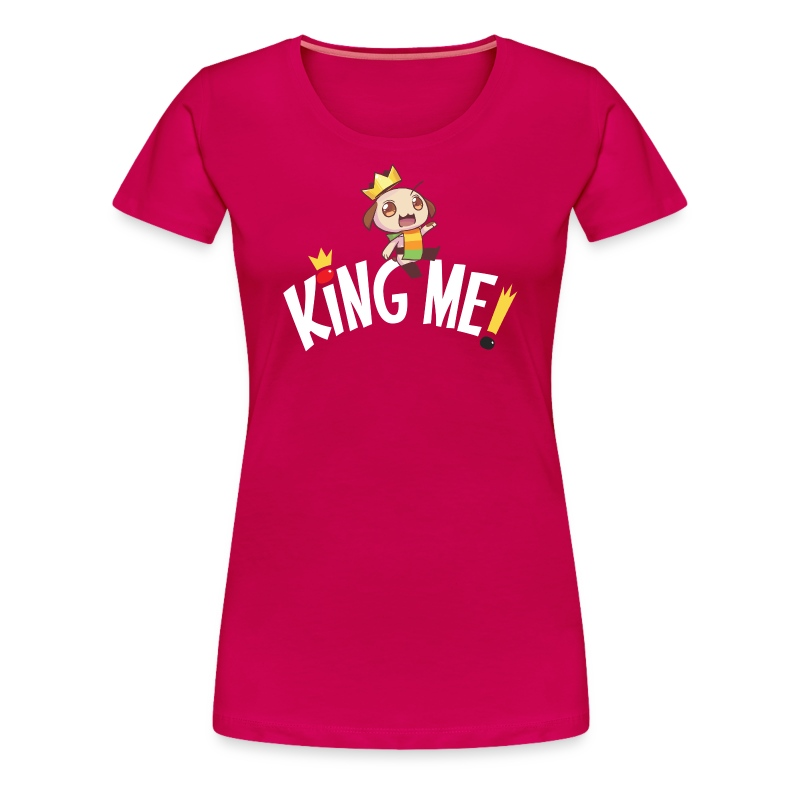 King Me! - Ladies - Women's Premium T-Shirt