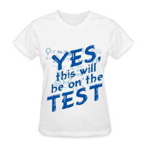 On The Test - Women's T-Shirt