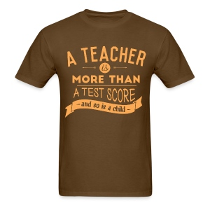 More Than a Test Score - Men's T-Shirt