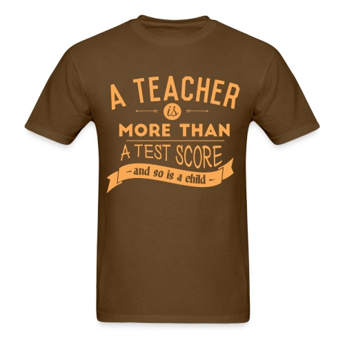 More Than a Test Score - Men's T-Shirt