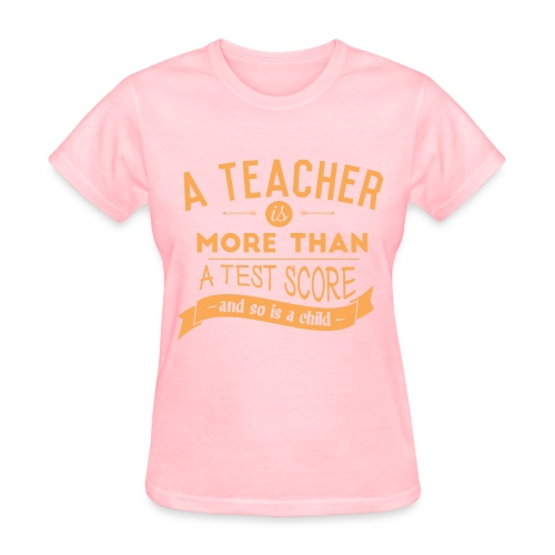 More Than a Test Score - Women's T-Shirt