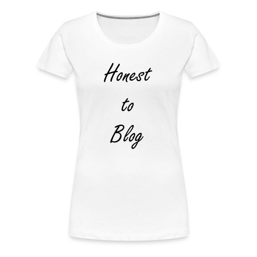 Honest to Blog Babe - Women's Premium T-Shirt