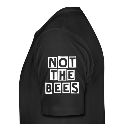 NOT THE BEEZ Men - Men's Premium T-Shirt