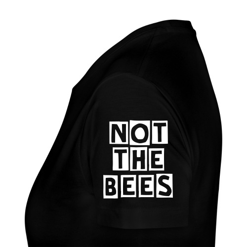 NOT THE BEEZ Female - Women's Premium T-Shirt