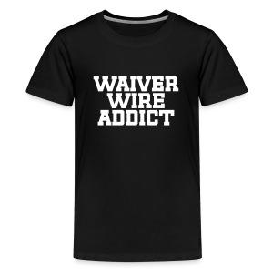 Waiver Wire Addict - Kids' Premium T-Shirt