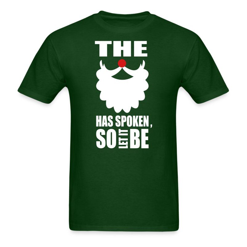 The Beard Has Spoken - Men's T-Shirt
