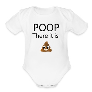 Poop There It Is - Baby   - Short Sleeve Baby Bodysuit
