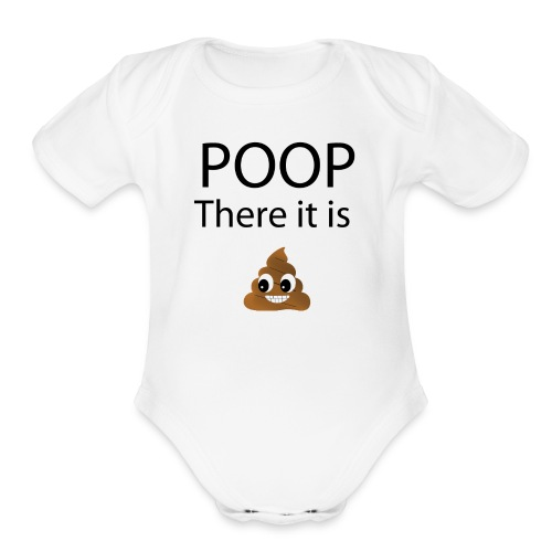Poop There It Is - Baby   - Organic Short Sleeve Baby Bodysuit
